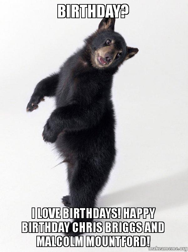happy birthday bear meme ; birthday-i-love