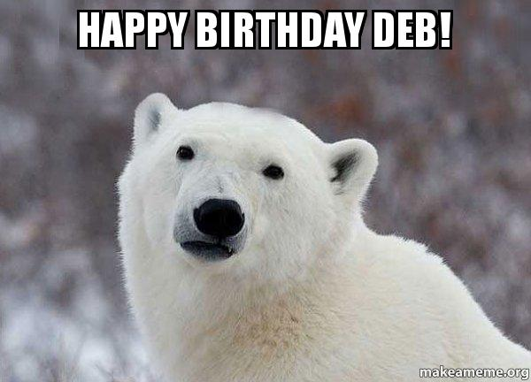happy birthday bear meme ; happy-birthday-deb-fp931f