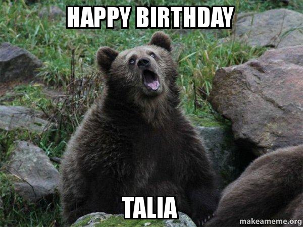 happy birthday bear meme ; happy-birthday-talia