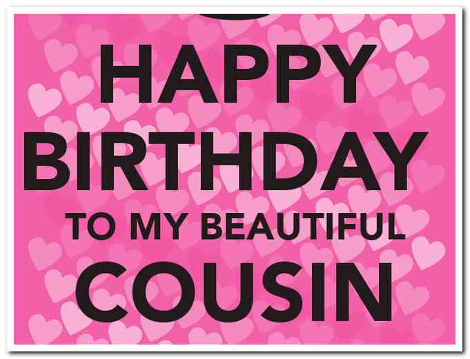 happy birthday beautiful cousin ; happy-birthday-to-my-beautiful-cousin-images