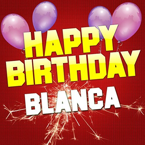 happy birthday blanca ; 61eVo5fWQnL