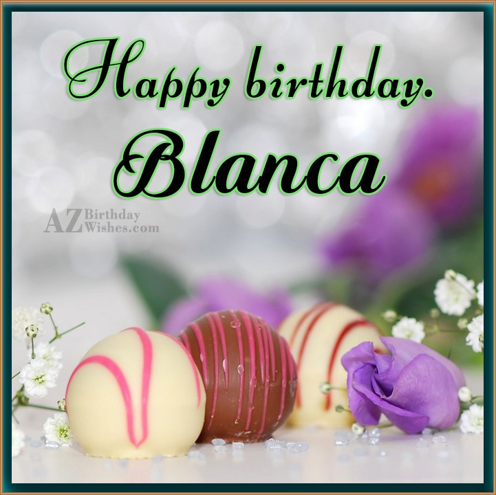 happy birthday blanca ; azbirthdaywishes-birthdaypics-29602