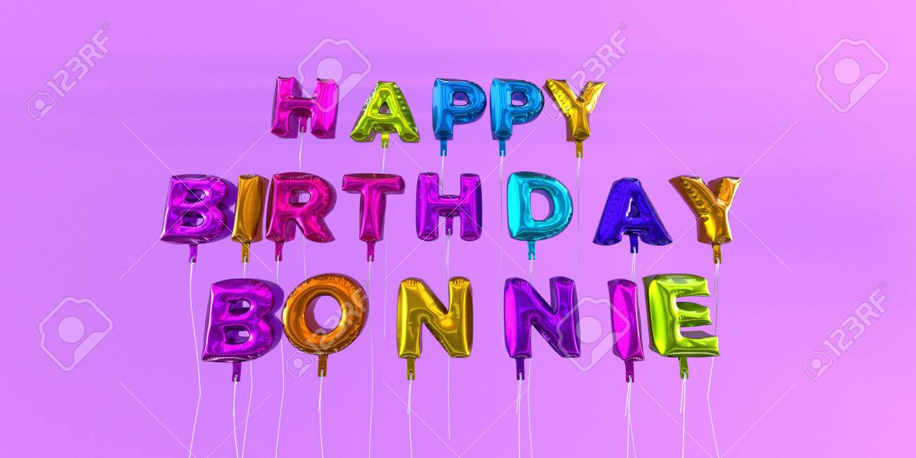 happy birthday bonnie ; 66511988-happy-birthday-bonnie-card-with-balloon-text-3d-rendered-stock-image-this-image-can-be-used-for-a-ec