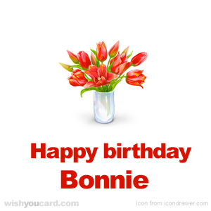 happy birthday bonnie ; Bonnie