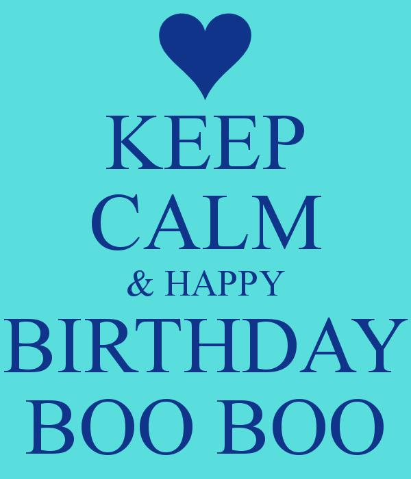 happy birthday boo boo ; keep-calm-happy-birthday-boo-boo