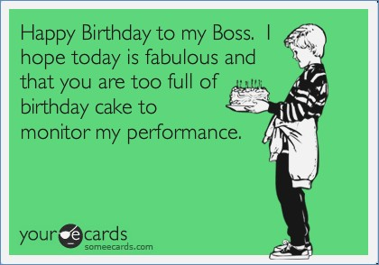 happy birthday boss funny ; happy-birthday-to-my-boss-i-hope-today-is-fabulous-and-that-you-of-birthday-card-for-boss-funny
