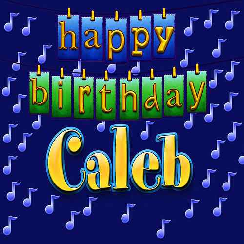 happy birthday caleb ; 500x500