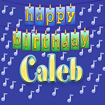 happy birthday caleb ; 51cumQUvCJL