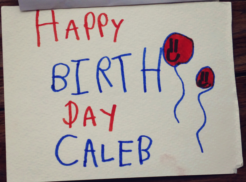 happy birthday caleb ; P1050574cpy