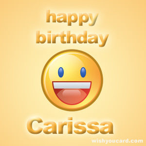 happy birthday carissa ; Carissa