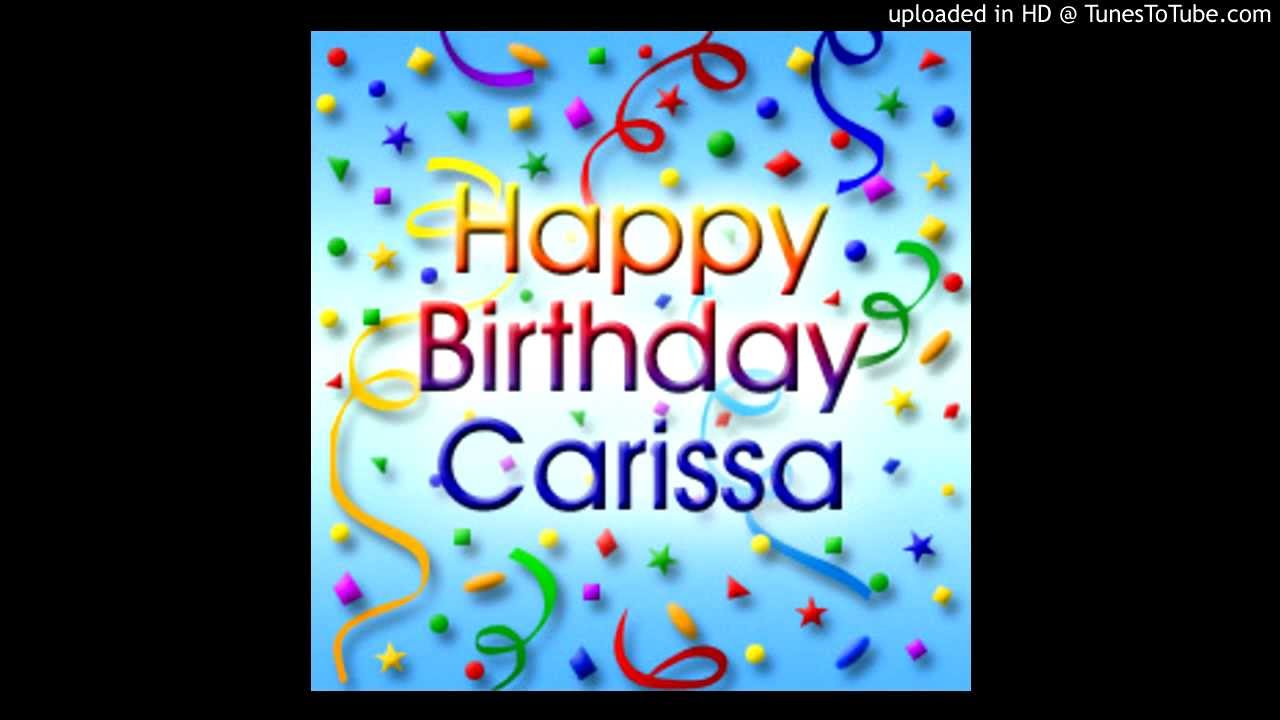 happy birthday carissa ; maxresdefault