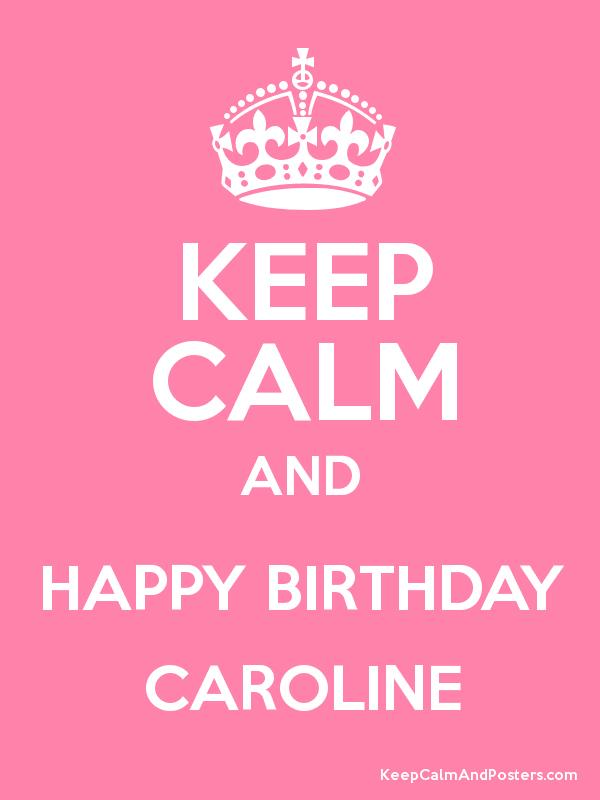 happy birthday caroline ; 264607