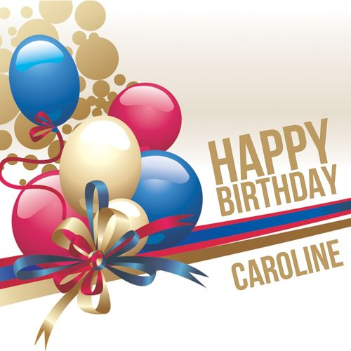 happy birthday caroline ; 500x500