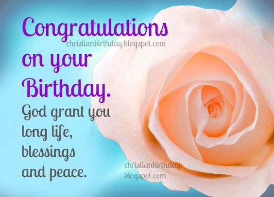 happy birthday christian woman ; happy-birthday-christian-quotes-beautiful-rose-flowers-congratulations-on-your-birthday-god-grant-you-long-life-blessings-and-peace