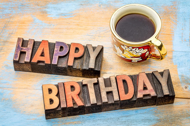 happy birthday coffee images ; happy-birthday-wood-type-coffee-greeting-card-text-vintage-letterpress-stained-color-inks-cup-64998345