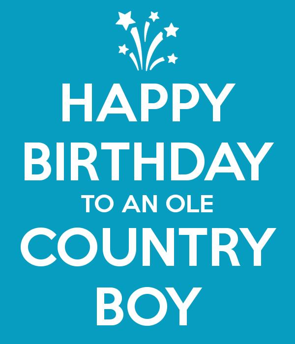 happy birthday country boy ; happy-birthday-to-an-ole-country-boy