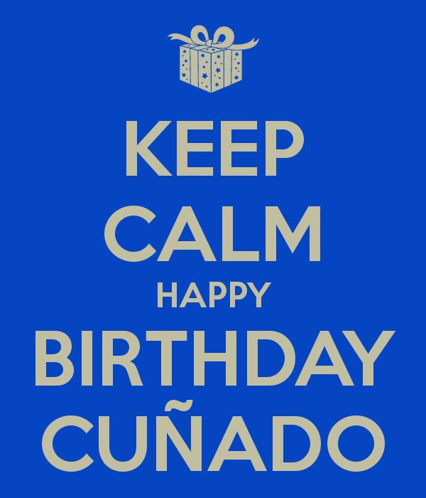 happy birthday cu%c3%b1ado ; keep-calm-happy-birthday-cunado