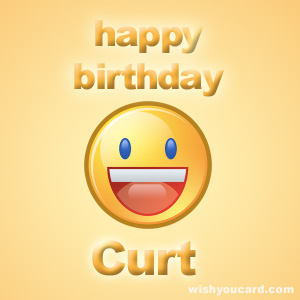 happy birthday curt ; Curt
