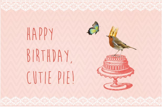 happy birthday cutie pie ; happy-birthday-cutie-pie