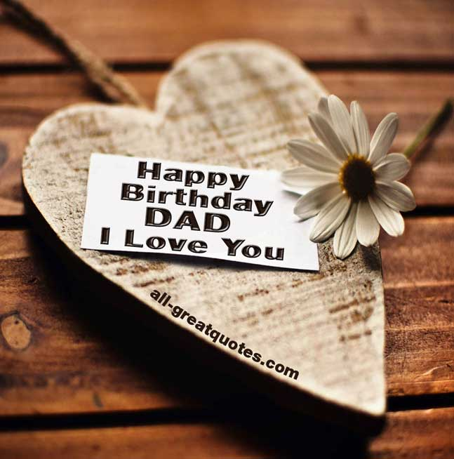 happy birthday dad quotes from daughter ; happy-birthday-dad-i-love-you
