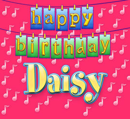 happy birthday daisy ; 268x0w