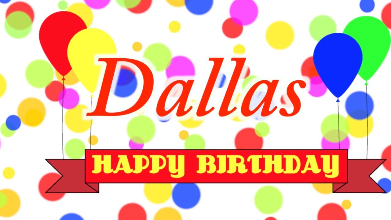 happy birthday dallas ; maxresdefault