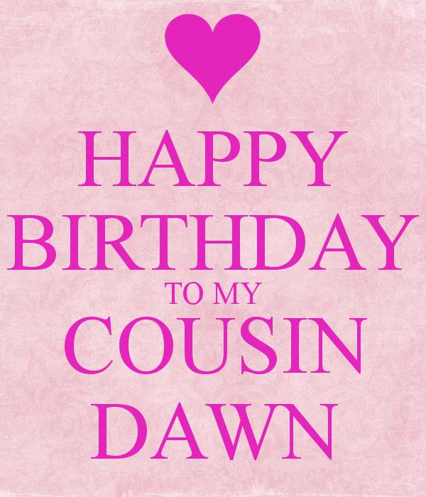 happy birthday dawn images ; happy-birthday-to-my-cousin-dawn