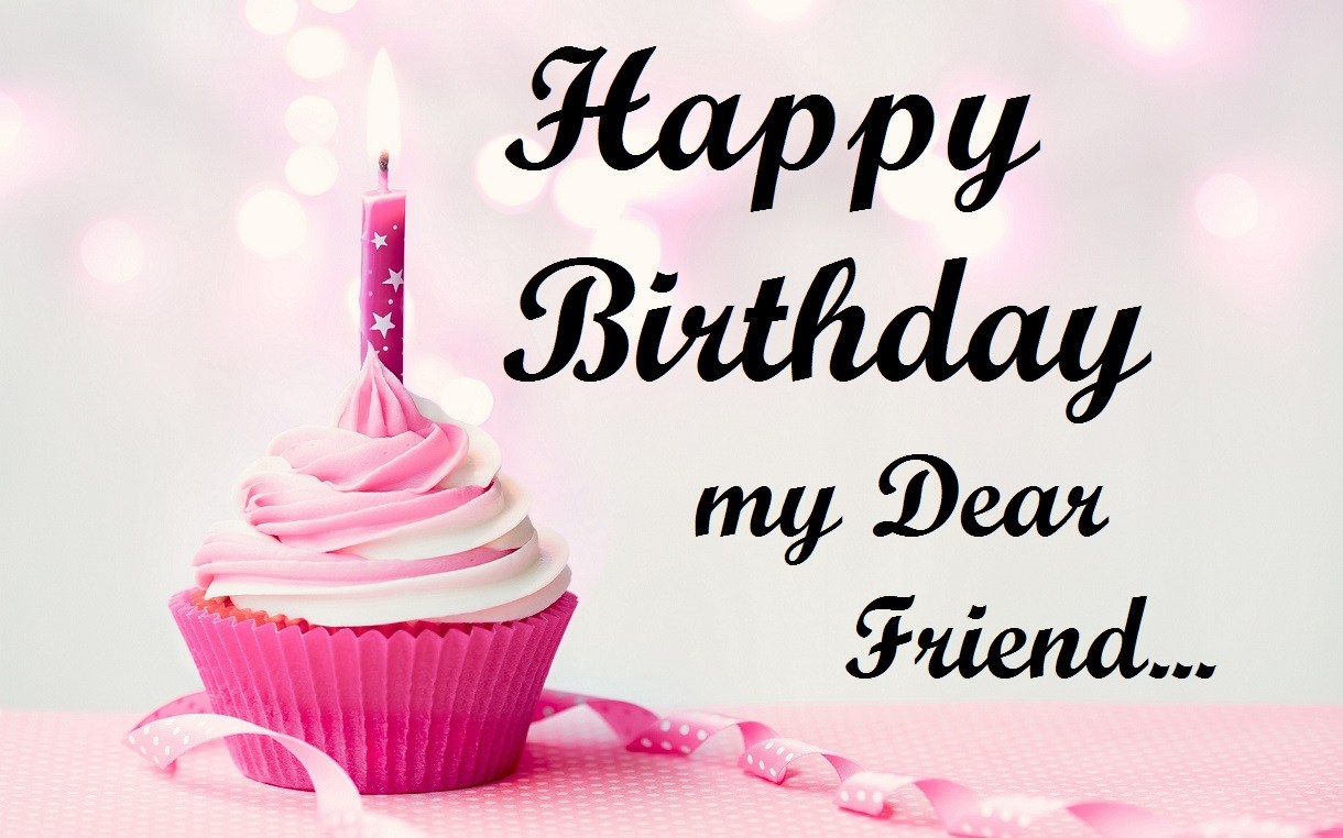 happy birthday dear friend ; 777349bdd271effa319d30fb64900e04
