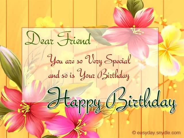 happy birthday dear friend ; 98a45f984c932f24b71dae4232a56f4c