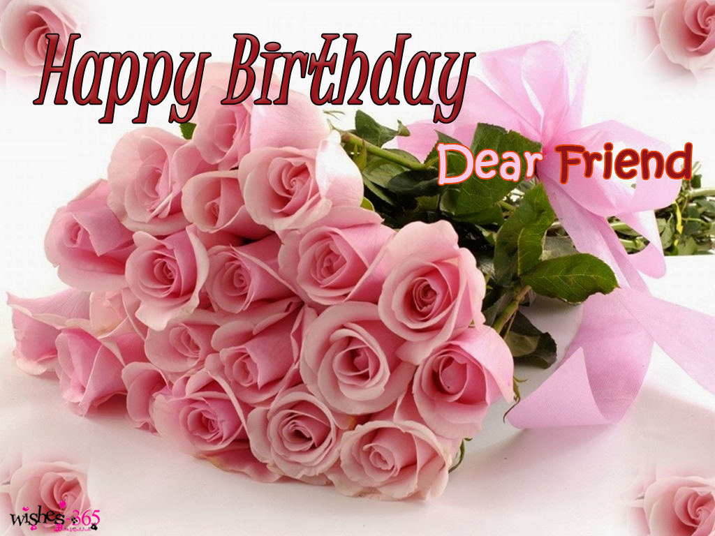 happy birthday dear friend ; Happy-Birthday-Image-with-Dear-Friend-and-Cute-Pink-Roses-Bouky-with-Wanderful-Background