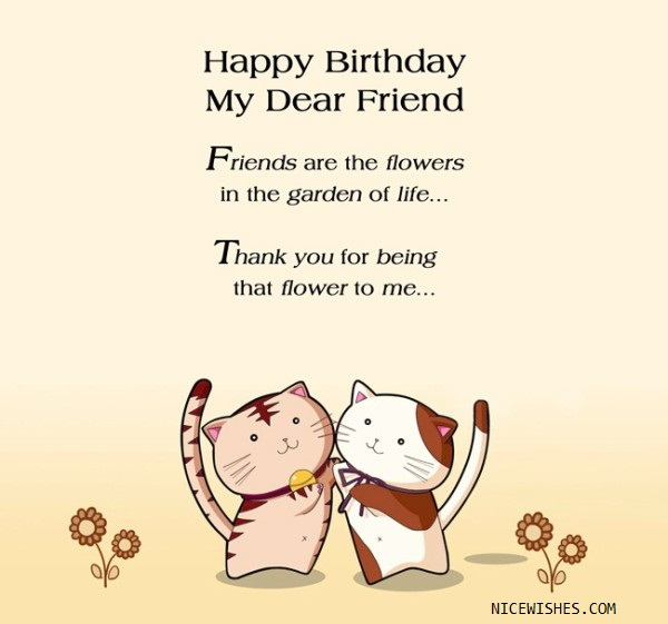 happy birthday dear friend ; Happy-Birthday-To-My-Dear-Friend-Friends-Are-The-Flowers-In-the-Garden-Of-Life