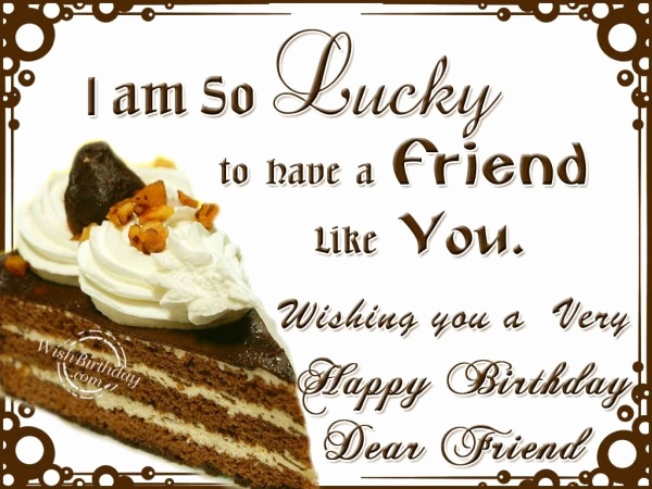 happy birthday dear friend ; happy-birthday-wishes-for-a-very-dear-friend-beautiful-best-happy-birthday-wishes-for-friend-of-happy-birthday-wishes-for-a-very-dear-friend