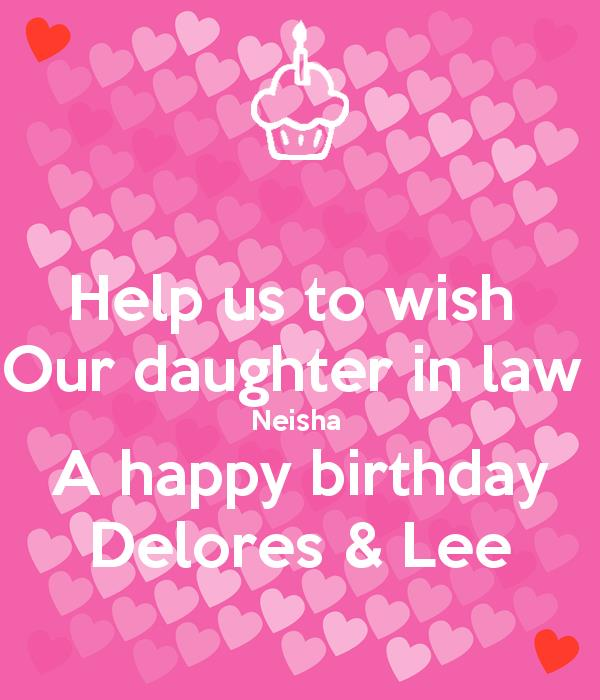 happy birthday delores ; help-us-to-wish-our-daughter-in-law-neisha-a-happy-birthday-delores-lee