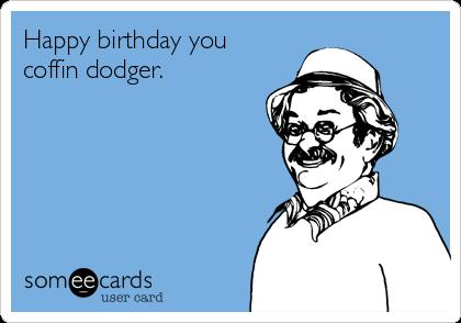 happy birthday dodger images ; happy-birthday-you-coffin-dodger-a6125
