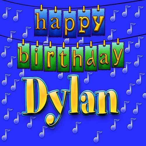 happy birthday dylan ; 500x500