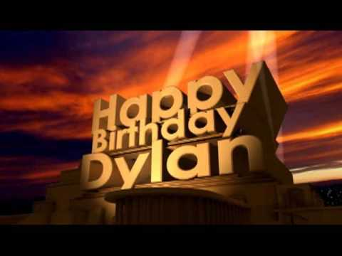 happy birthday dylan ; hqdefault