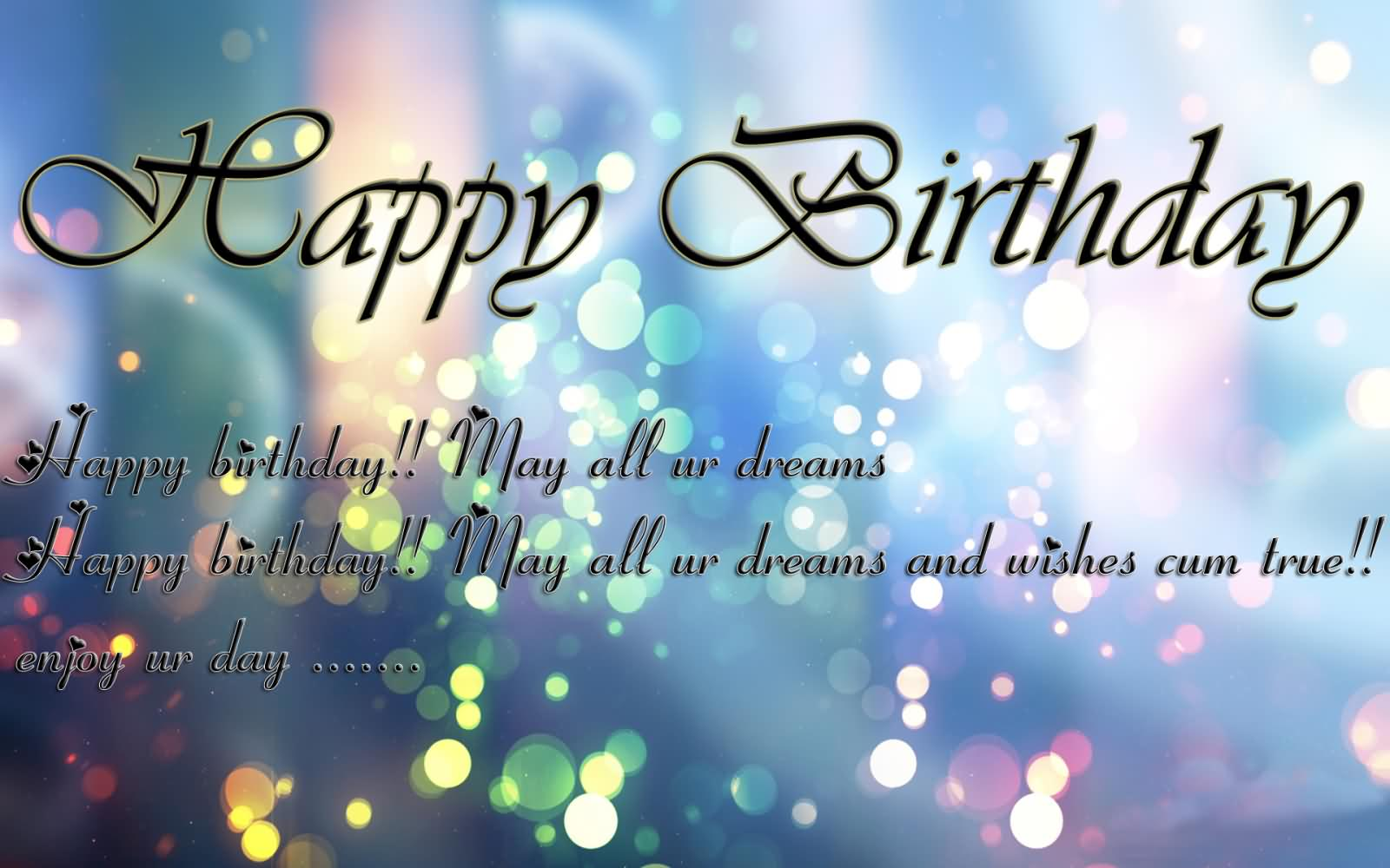 happy birthday enjoy your day ; Happy-Birthday-May-All-Your-Dreams-And-Wishes-Cum-Tree-Enjoy-Your-Day