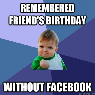 happy birthday facebook meme ; without_facebook