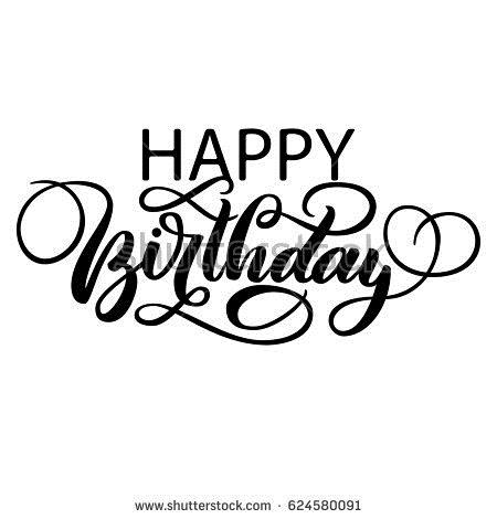 happy birthday fancy ; stock-vector-happy-birthday-fancy-vintage-hand-lettering-brush-ink-calligraphy-vector-type-design-isolated-on-624580091