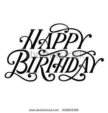 happy birthday fancy ; stock-vector-happy-birthday-vintage-fancy-hand-lettering-vector-type-design-isolated-on-white-background-650603386