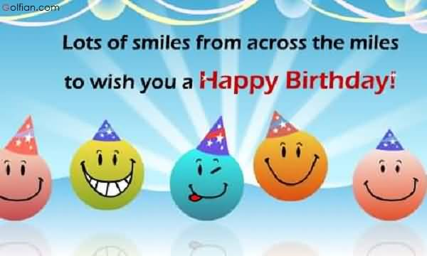happy birthday from far away ; Nice-Smiles-Birthday-Wishes-For-Far-Away-E-Card