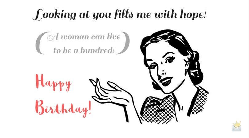 happy birthday funny woman ; Looking-at-you-fills-me-with-hope-Happy-Birthday