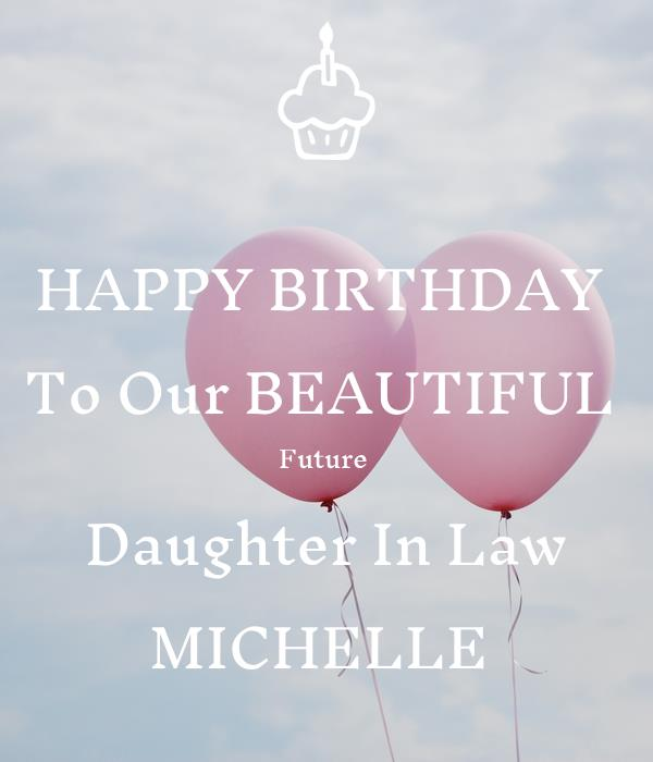 happy birthday future daughter in law ; happy-birthday-to-our-beautiful-future-daughter-in-law-michelle