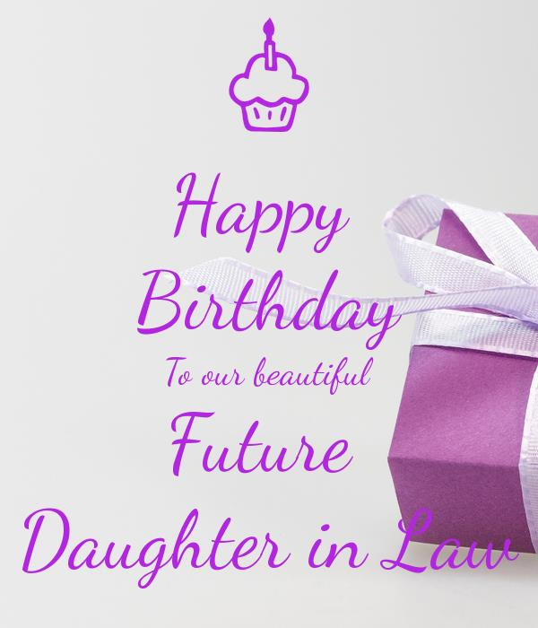 happy birthday future daughter in law ; happy-birthday-to-our-beautiful-future-daughter-in-law