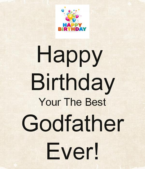 happy birthday godfather ; happy-birthday-your-the-best-godfather-ever