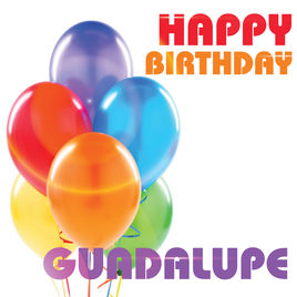 happy birthday guadalupe ; 268x0w