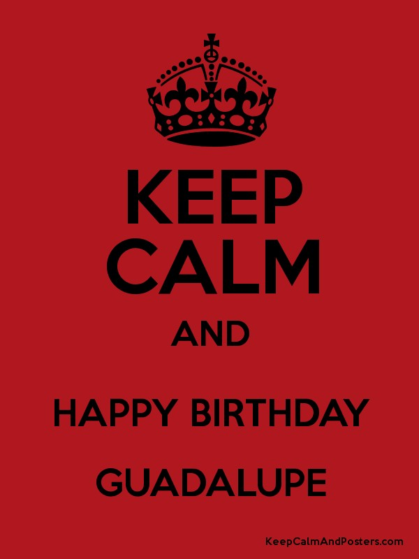 happy birthday guadalupe ; 7329687