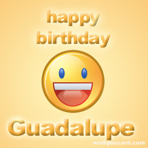 happy birthday guadalupe ; Guadalupe