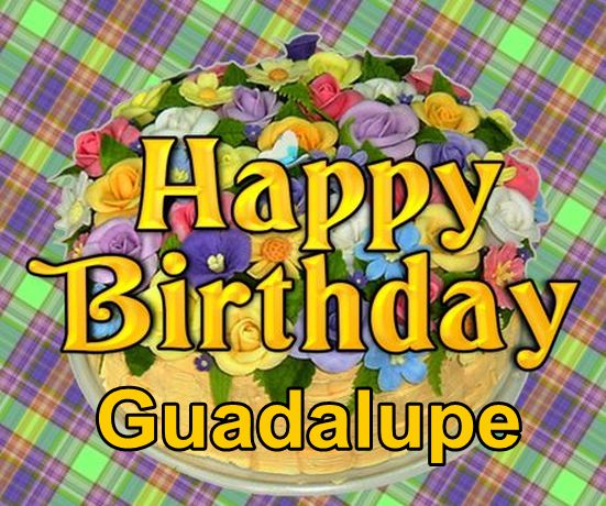 happy birthday guadalupe ; Happy-birthday-Guadalupe