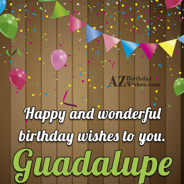 happy birthday guadalupe ; azbirthdaywishes-birthdaypics-26365